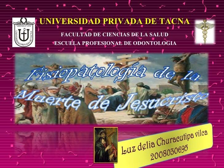 UNIVERSIDAD PRIVADA DE TACNA FACULTAD DE CIENCIAS DE LA SALUD ESCUELA PROFESIONAL DE ODONTOLOGIA