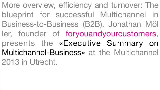 More overview, efficiency and turnover: Theblueprint for successful Multichannel inBusiness-to-Business (B2B). Jonathan Mö...