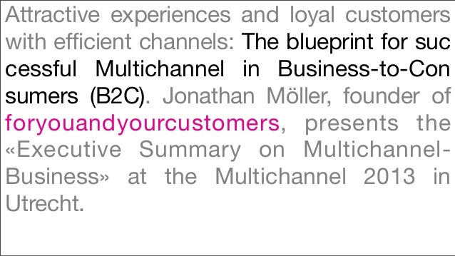 Attractive experiences  and loyal customers with efficient channels: The blueprint for successful Multichannel in Business-to-Consumer (B2C).  Including special topic: How to bring «Gamification» into Multichannel.