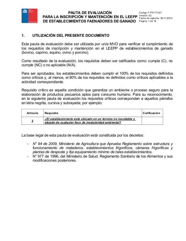 PAUTA DE EVALUACIÓN PARA LA INSCRIPCIÓN Y MANTENCIÓN EN EL LEEPP DE ESTABLECIMIENTOS FAENADORES DE GANADO  1.  Código: F-P...