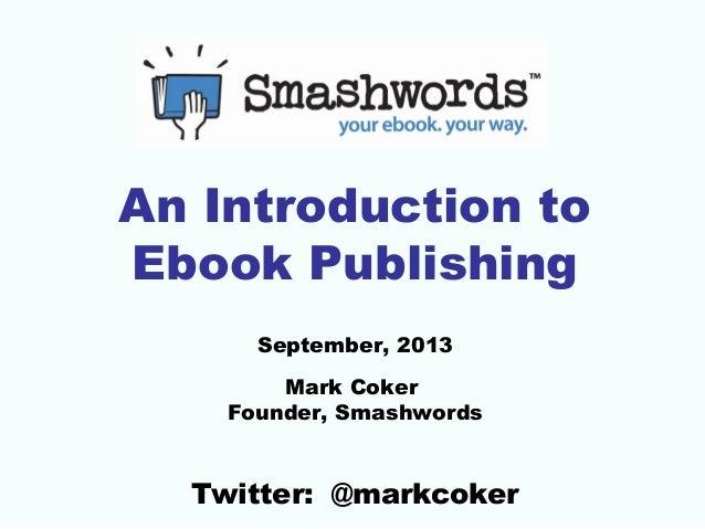 Introduction to Ebook Publishing (Smashwords tutorial series, #1)