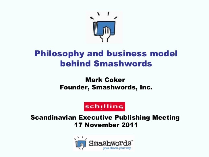 The philosophy and business model behind Smashords - Schilling Publishing Executives Meeting, Copenhagen