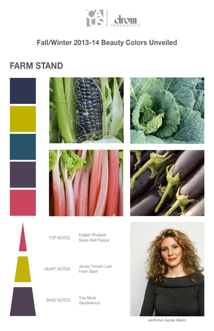 Fall/Winter 2013-14 Beauty Colors UnveiledFARM STAND                      English Rhubarb         TOP NOTES:              ...