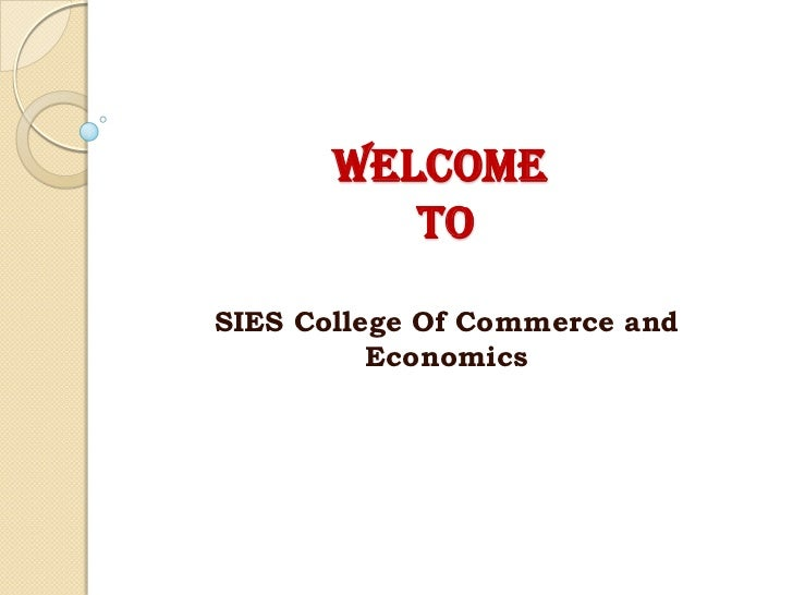 WELCOME TO<br />SIES College Of Commerce and Economics<br />