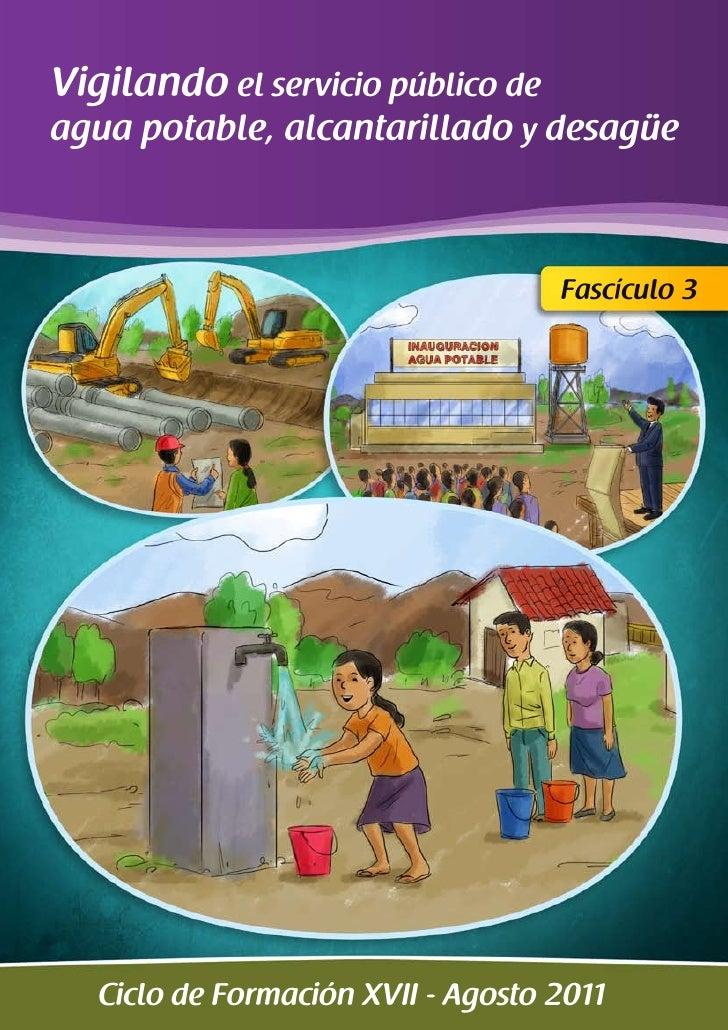 Vigilando el servicio público deagua potable, alcantarillado y desagüe                                    Fascículo 3   Ci...
