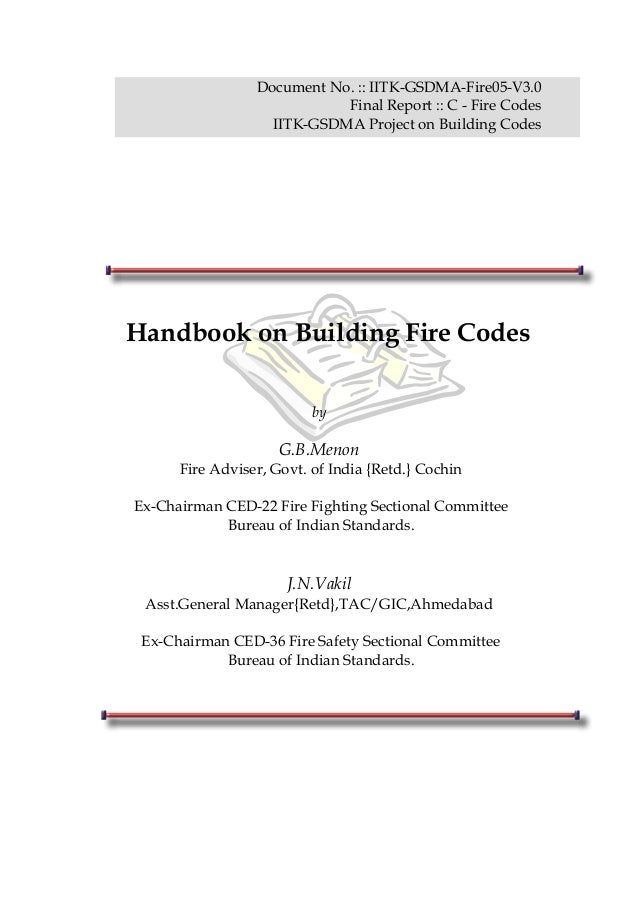 Document No. :: IITK-GSDMA-Fire05-V3.0 Final Report :: C - Fire Codes IITK-GSDMA Project on Building Codes Handbook on Bui...