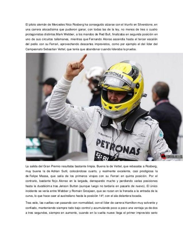El piloto alemán de Mercedes Nico Rosberg ha conseguido alzarse con el triunfo en Silverstone, en una carrera alocadísima ...