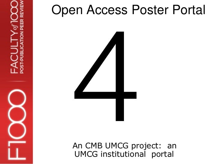 4Open Access Poster Portal   An CMB UMCG project: an   UMCG institutional portal