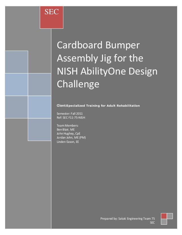 SEC  Cardboard Bumper  Assembly Jig for the  NISH AbilityOne Design  Challenge  Client:Specialized Training for Adult Reha...