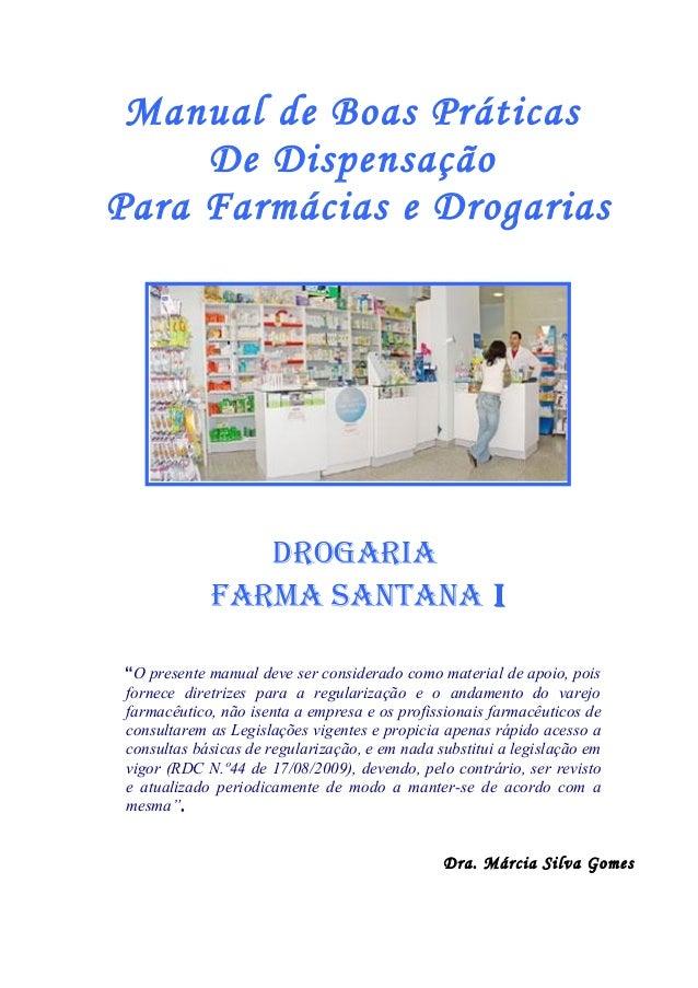 """Manual de Boas Práticas De Dispensação Para Farmácias e Drogarias  DROGARIA FARMA SANTANA I """"O presente manual deve ser co..."""