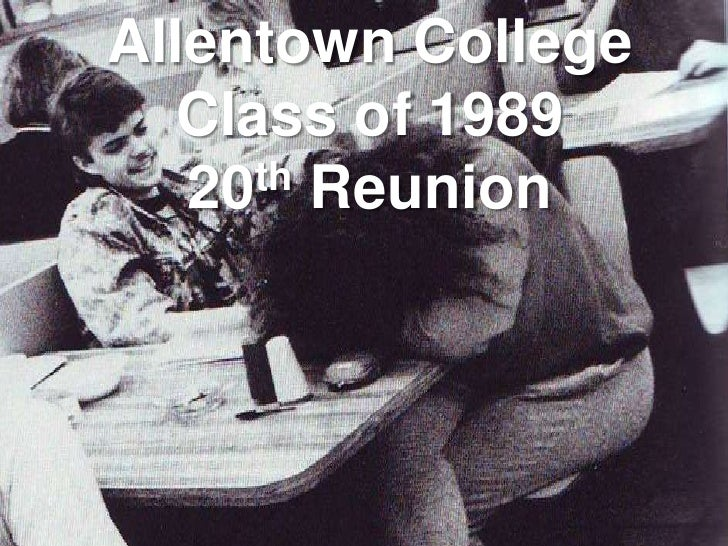 Allentown College<br />Class of 1989<br />20th Reunion<br />
