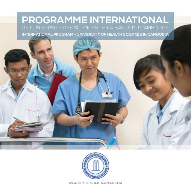 UNIVERSITY OF HEALTH SCIENCES (UHS) PROGRAMME INTERNATIONAL DE L'UNIVERSITÉ DES SCIENCES DE LA SANTÉ DU CAMBODGE INTERNATI...