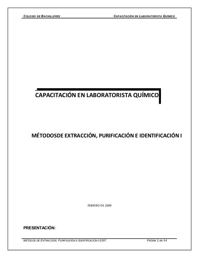 COLEGIO DE BACHILLERES CAPACITACIÓN EN LABORATORISTA QUÍMICO FEBRERO DE 2009 PRESENTACIÓN: MÉTODOS DE EXTRACCIÓN, PURIFICA...