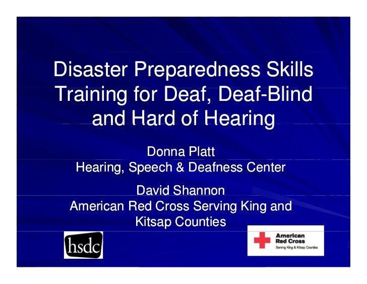 Disaster Preparedness SkillsTraining for Deaf, Deaf BlindT i i f D f D f-Bli d                   Deaf-    and Hard of Hear...