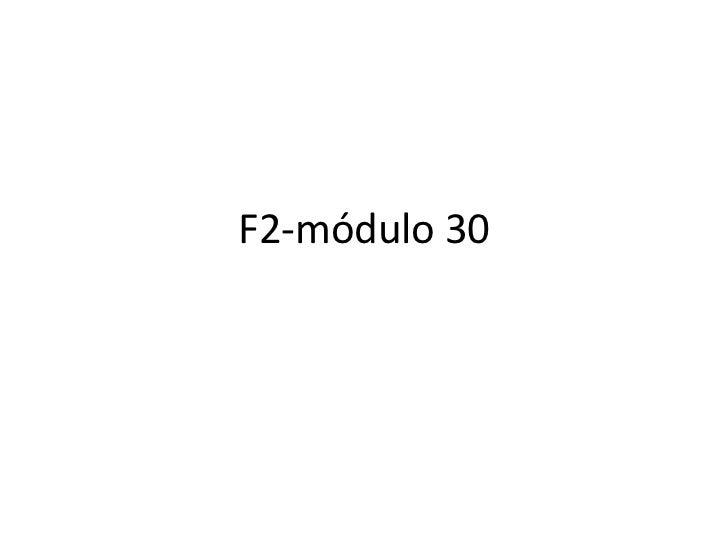 F2 módulo 30