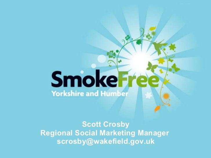 Scott Crosby Regional Social Marketing Manager  [email_address]