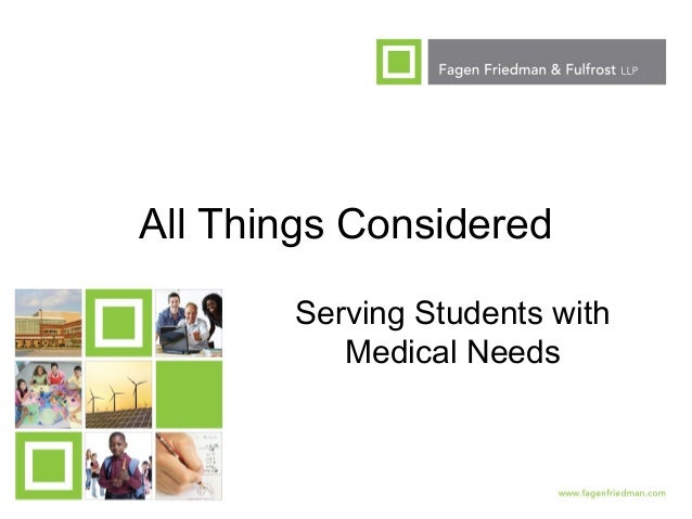 1 All Things Considered Serving Students with Medical Needs