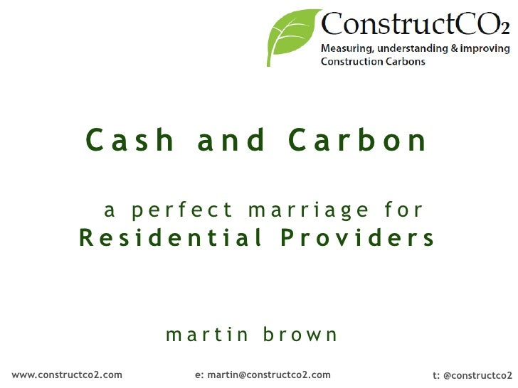 Cash and Carbon                                                     a perfect marriage for            Residential Provider...