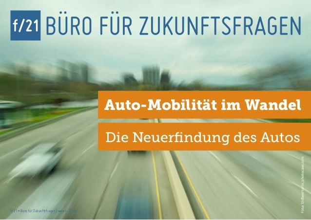 Auto-Mobilität im Wandel                                               Die Neuerfindung des Autos                         ...