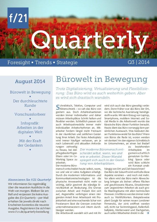 Foresight  Trends  Strategie Q3 | 2014 Quarterly August 2014 Bürowelt in Bewegung  Der durchleuchtete Kunde  Vorschuss...