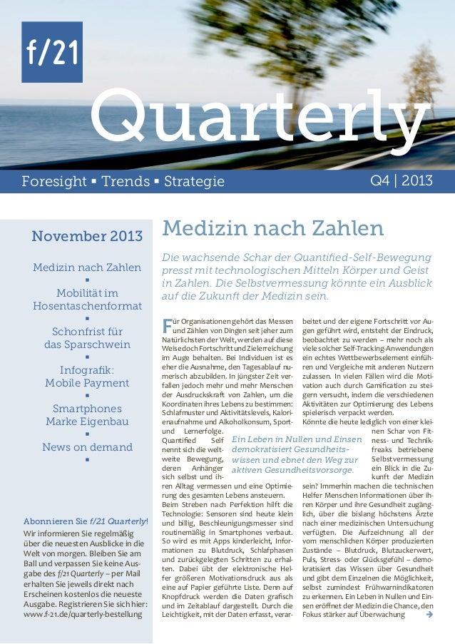 Quarterly Foresight  Trends  Strategie  November 2013 Medizin nach Zahlen  Mobilität im Hosentaschenformat  Schonfrist...