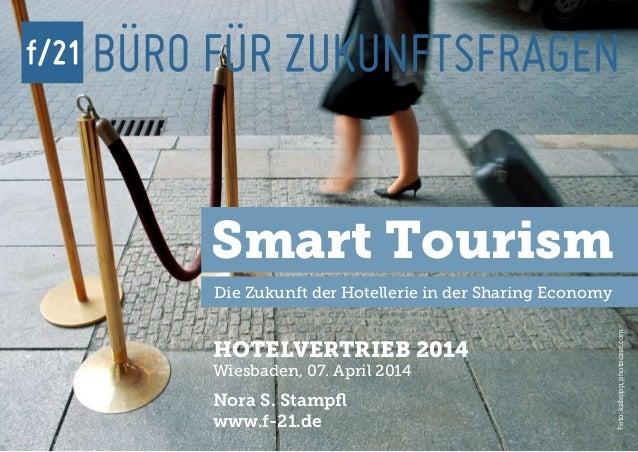 f/21 ▪ Büro für Zukunftsfragen | www.f-21.de f/21 Foto:kallejipp,photocase.com Die Zukunft der Hotellerie in der Sharing E...