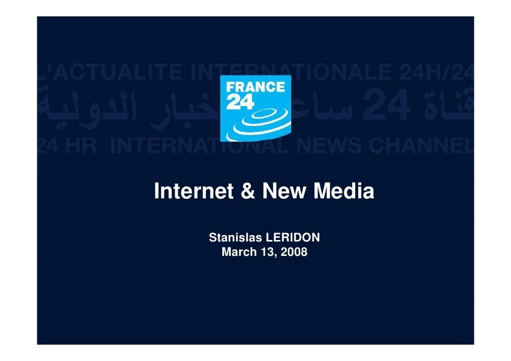 Internet & New Media     Stanislas LERIDON       March 13, 2008