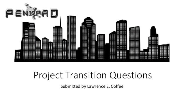 Project Transition Questions