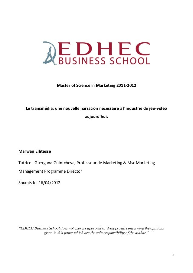 1 Master of Science in Marketing 2011-2012 Le transmédia: une nouvelle narration nécessaire à l'industrie du jeu-vidéo auj...