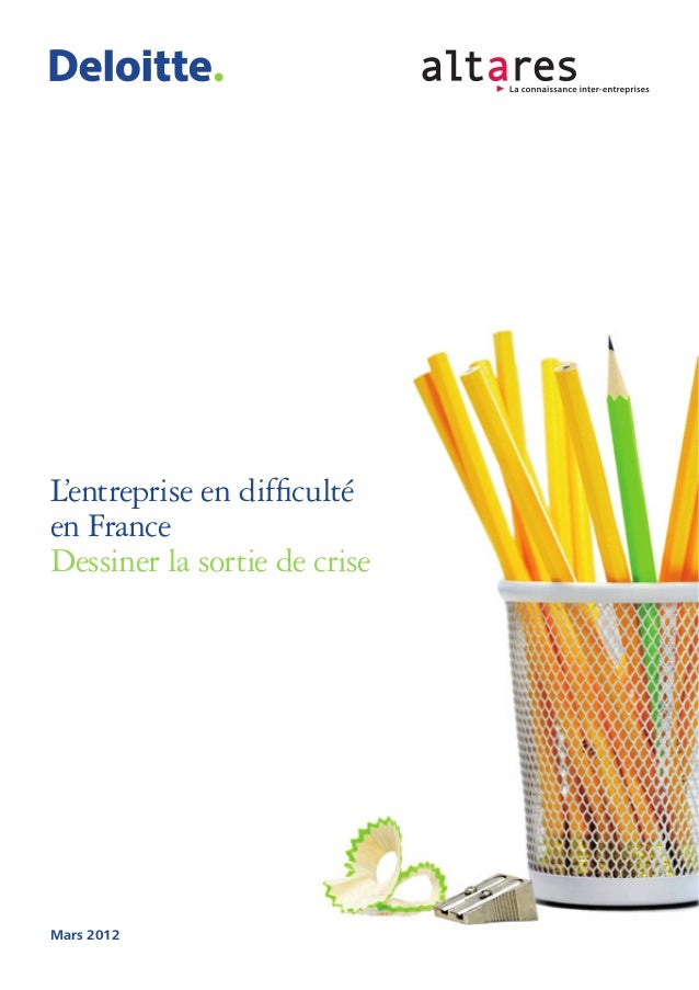 Mars 2012 L'entreprise en difficulté en France Dessiner la sortie de crise