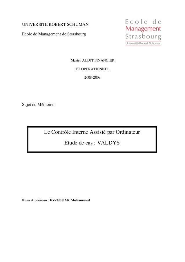 Le Contrôle Interne Assisté par Ordinateur Etude de cas : VALDYS UNIVERSITE ROBERT SCHUMAN Ecole de Management de Strasbou...