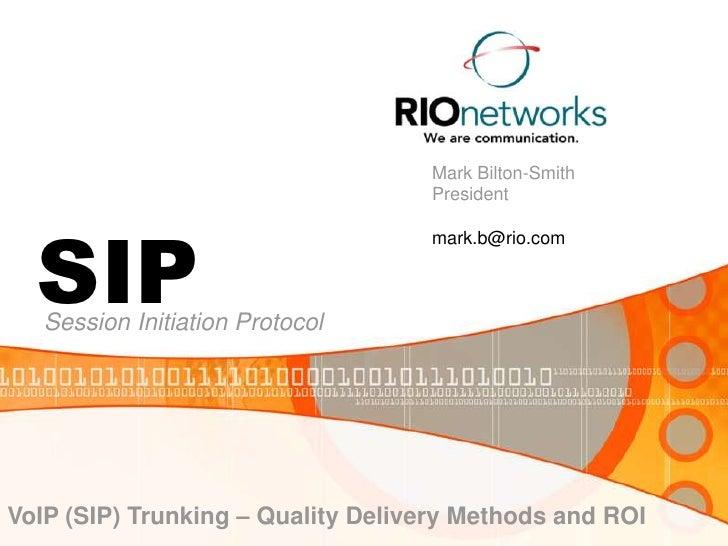 Mark Bilton-Smith                                    President       SIP                                    mark.b@rio.com...