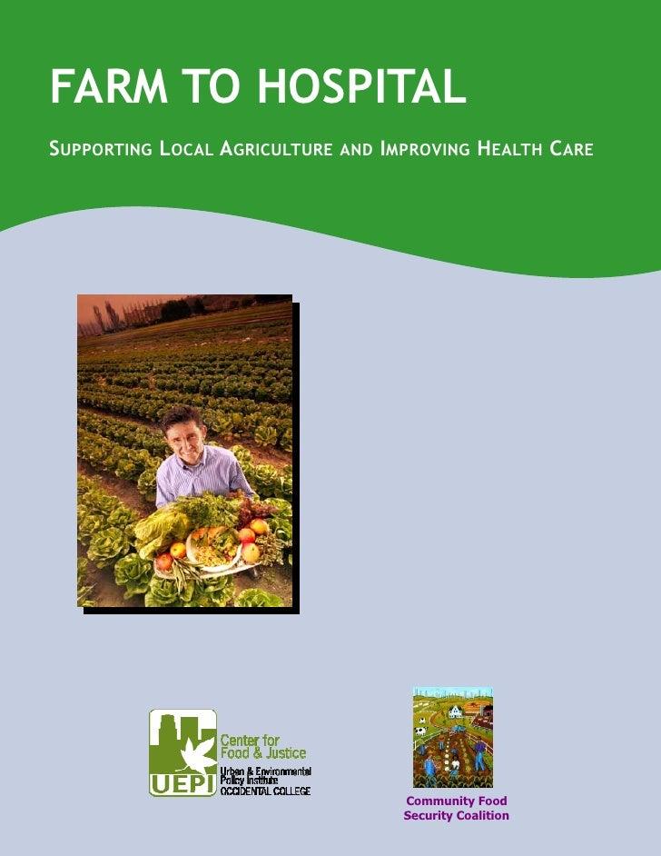 FARM TO HOSPITALSUPPORTING LOCAL AGRICULTURE   AND IMPROVING     HEALTH CARE                                     Community...