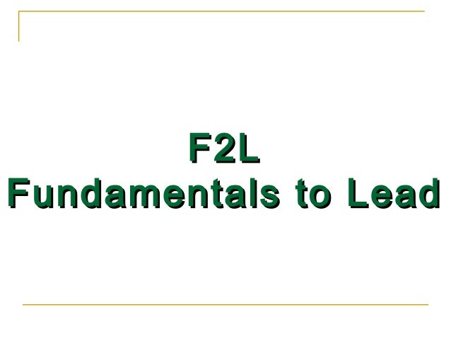 F2LF2L Fundamentals to LeadFundamentals to Lead