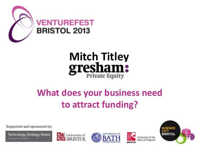 Mitch Titley What does your business need to attract funding?