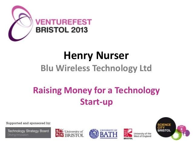 Henry Nurser Blu Wireless Technology Ltd Raising Money for a Technology Start-up  © Blu-Wireless – Commercial in Confidenc...