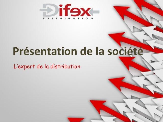 Présentation de la société L'expert de la distribution