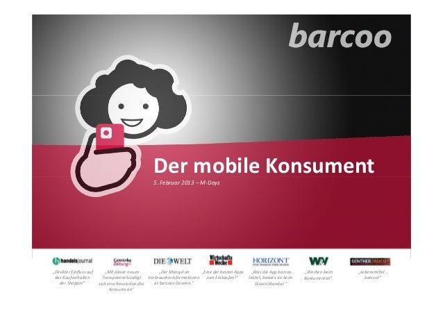 """Der mobile Konsument                                                  5. Februar 2013 – M-Days""""Direkter Einfluss auf      ..."""