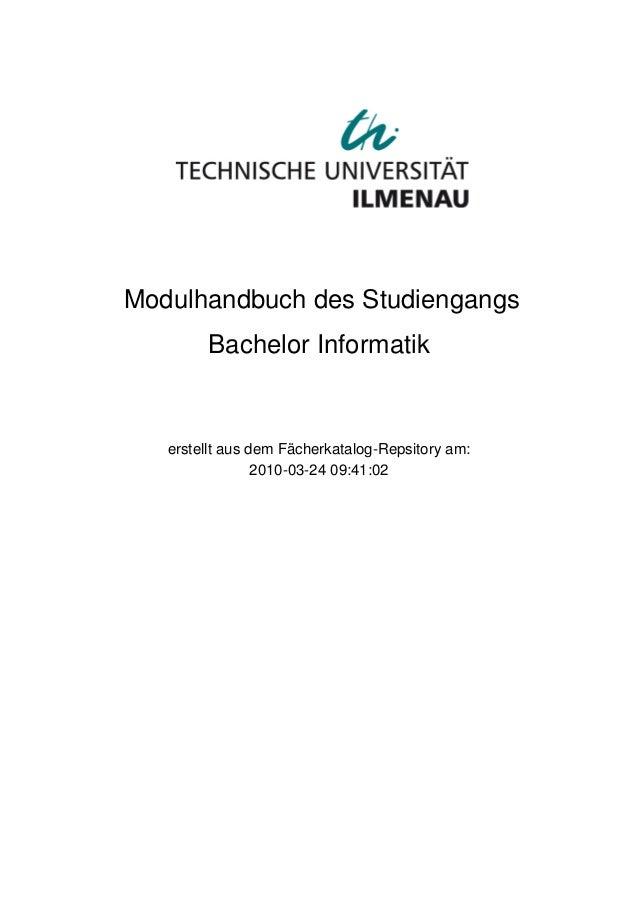 2010-03-24 09:41:02 Bachelor Informatik erstellt aus dem Fächerkatalog-Repsitory am: Modulhandbuch des Studiengangs