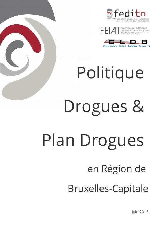 Politique Drogues & Plan Drogues en Région de Bruxelles-Capitale Juin 2015