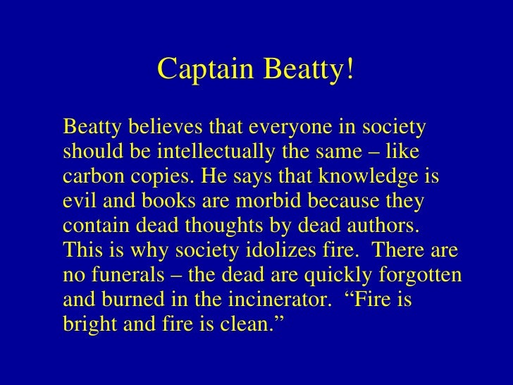 quotes by captain beatty Get everything you need to know about captain beatty in fahrenheit 451 analysis, related quotes, timeline.