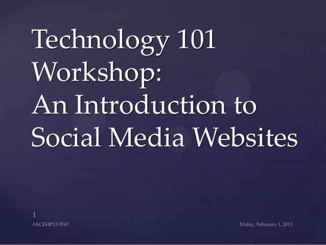 Technology 101 Workshop: An Introduction to Social Media Websites