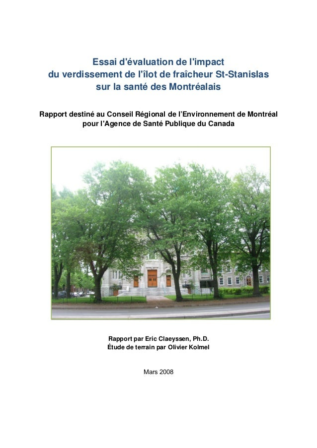 Essai d'évaluation de l'impact du verdissement de l'îlot de fraîcheur St-Stanislas sur la santé des Montréalais Rapport de...