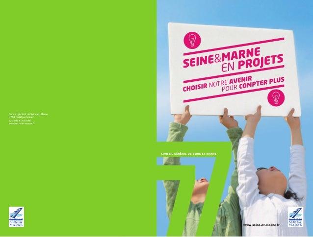 www.seine-et-marne.fr Conseil général de Seine-et-Marne Hôtel du Département 77010 Melun Cedex www.seine-et-marne.fr