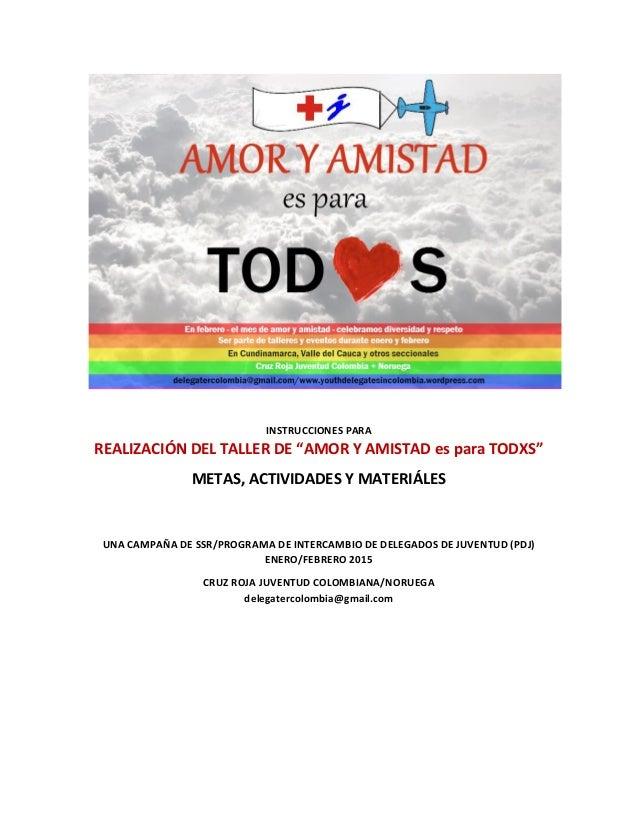 """INSTRUCCIONES PARA REALIZACIÓN DEL TALLER DE """"AMOR Y AMISTAD es para TODXS"""" METAS, ACTIVIDADES Y MATERIÁLES UNA CAMPAÑA DE..."""