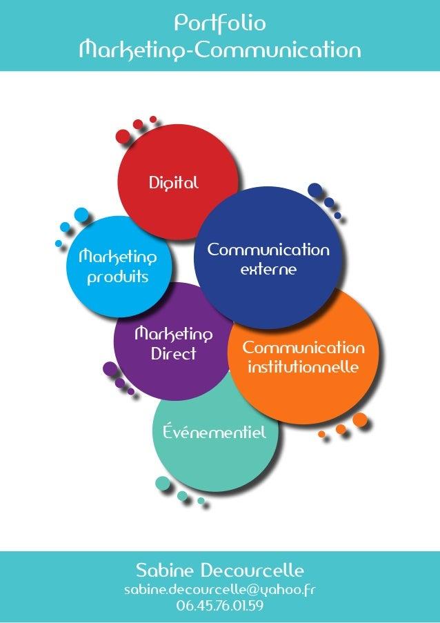 Sabine Decourcelle sabine.decourcelle@yahoo.fr 06.45.76.01.59 Événementiel Marketing Direct Marketing produits Digital Com...