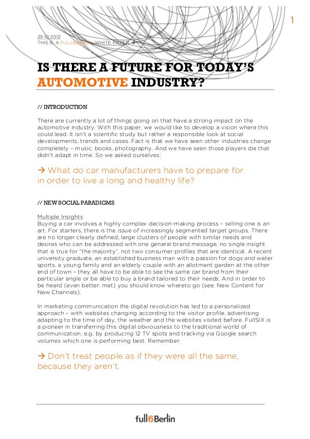 129.10.2012THIS IS A FULL6BERLIN WHITE PAPER àIS THERE A FUTURE FOR TODAY'SAUTOMOTIVE INDUSTRY?// INTRODUCTIONThere are c...