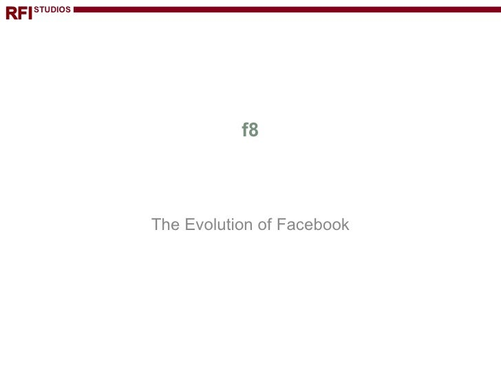 f8 The Evolution of Facebook