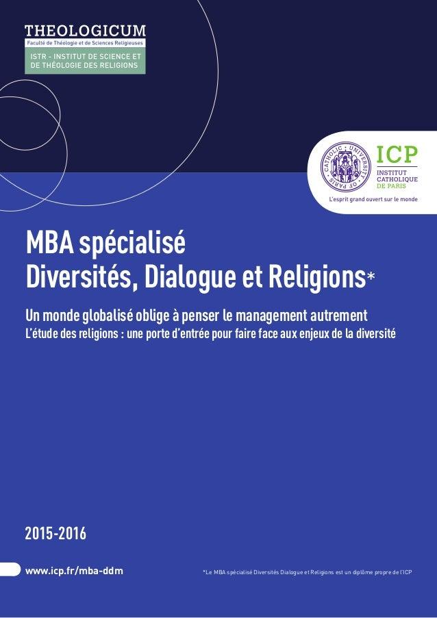 MBA spécialisé Diversités, Dialogue et Religions* Un monde globalisé oblige à penser le management autrement L'étude des r...