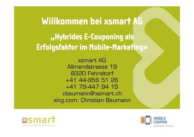 xsmart AG      Allmendstrasse 19       8320 Fehraltorf     +41 44-956 51 26     +41 79-447 94 15    cbaumann@xsmart.chxing...